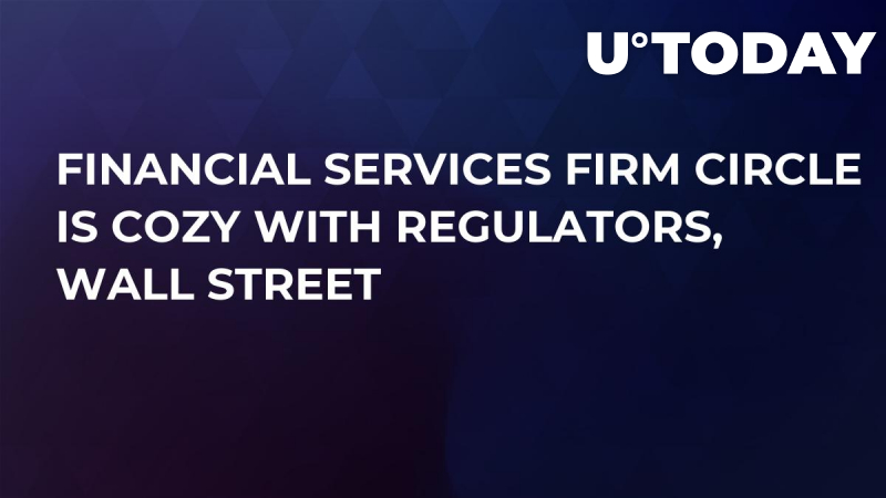 Financial Services Firm Circle Is Cozy With Regulators, Wall Street