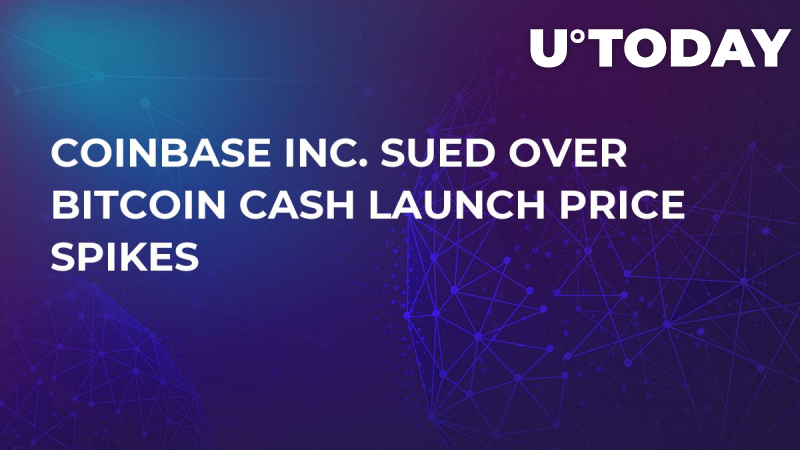 Coinbase Inc. Sued Over Bitcoin Cash Launch Price Spikes