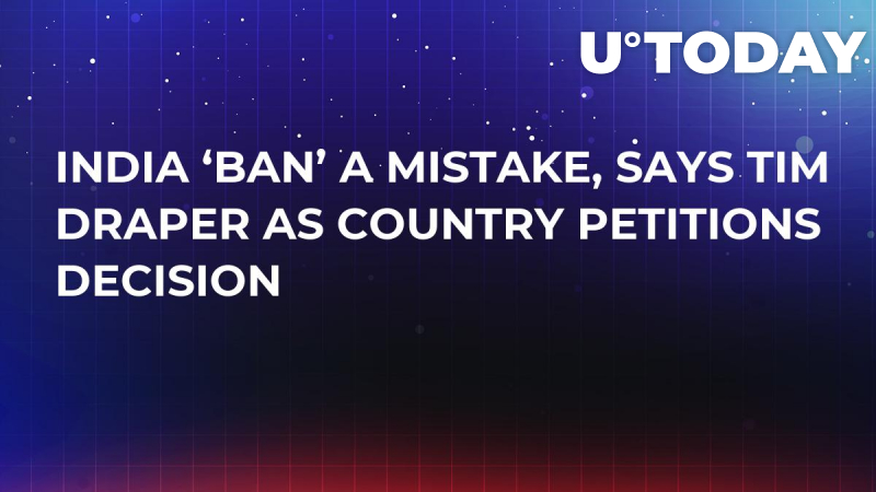 India 'Ban' a Mistake, Says Tim Draper As Country Petitions Decision