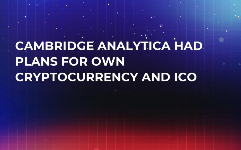 Cambridge Analytica Had Plans For Own Cryptocurrency and ICO