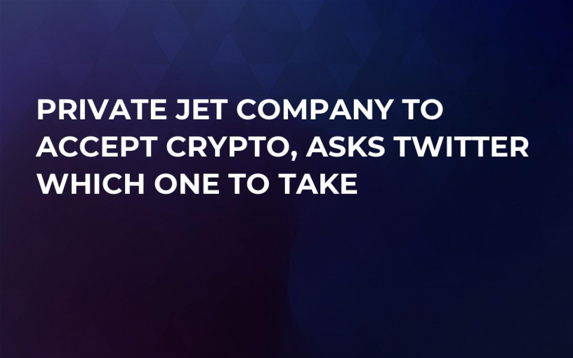 Private Jet Company to Accept Crypto, Asks Twitter Which One to Take