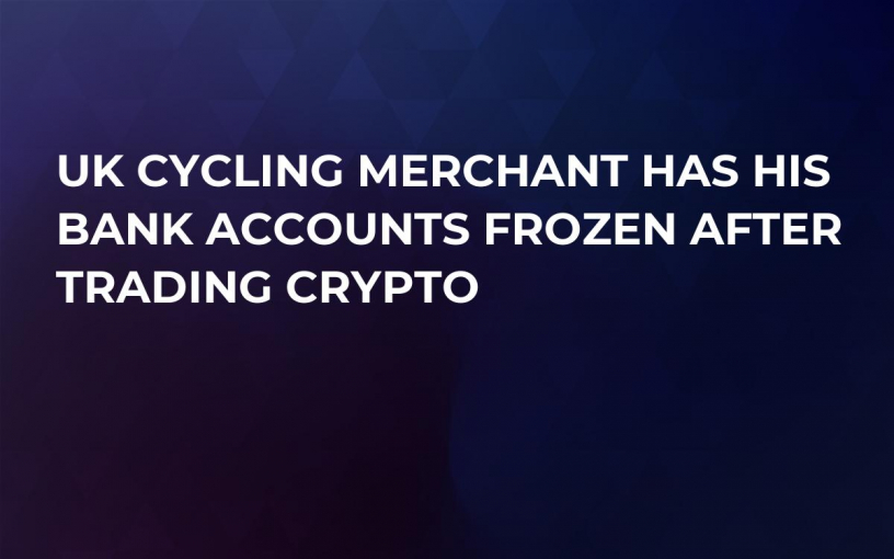 UK Cycling Merchant Has His Bank Accounts Frozen After Trading Crypto