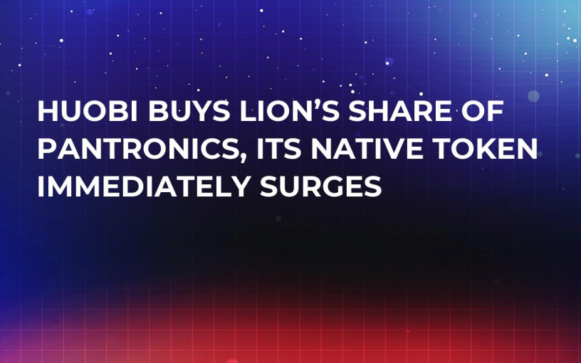 Huobi Buys Lion's Share of Pantronics, Its Native Token Immediately Surges