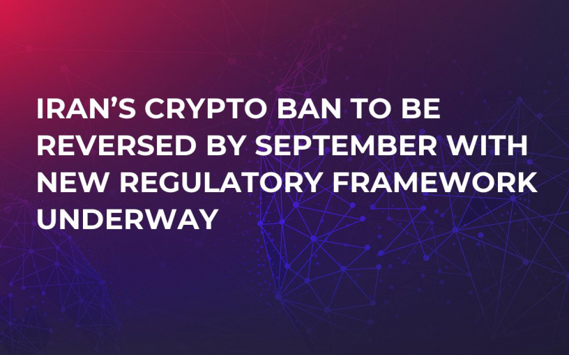 Iran's Crypto Ban to Be Reversed by September With New Regulatory Framework Underway