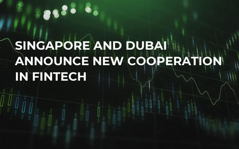 Singapore and Dubai Announce New Cooperation in Fintech
