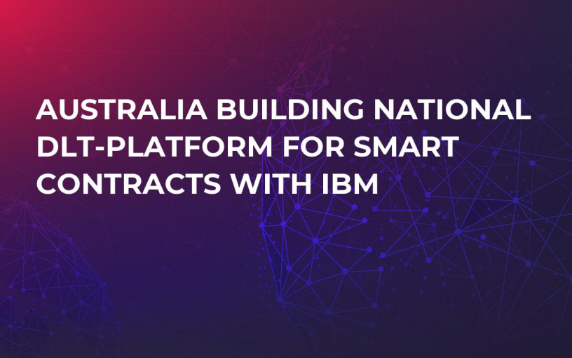 Australia Building National DLT-Platform For Smart Contracts With IBM