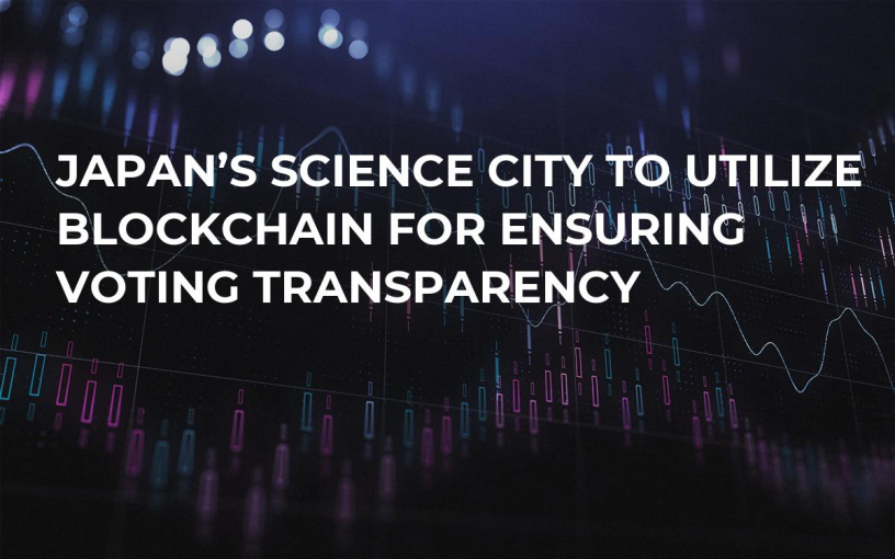 Japan's Science City to Utilize Blockchain For Ensuring Voting Transparency
