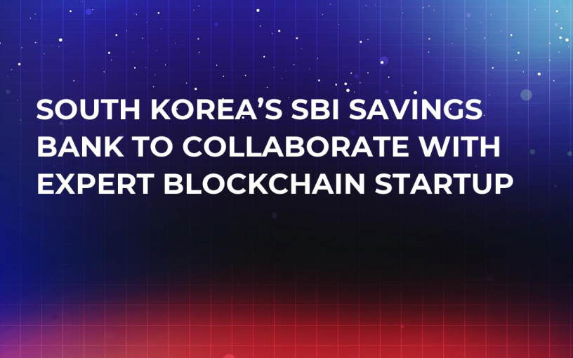 South Korea's SBI Savings Bank to Collaborate With Expert Blockchain Startup