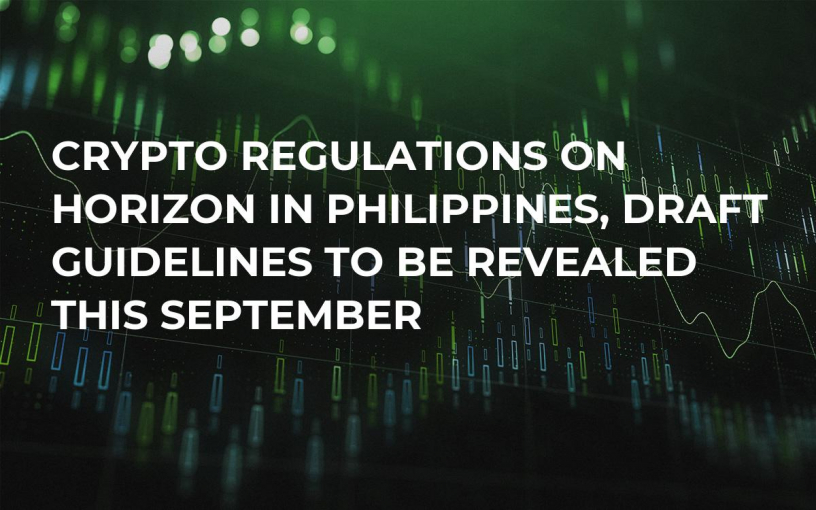 Crypto Regulations on Horizon in Philippines, Draft Guidelines to Be Revealed This September