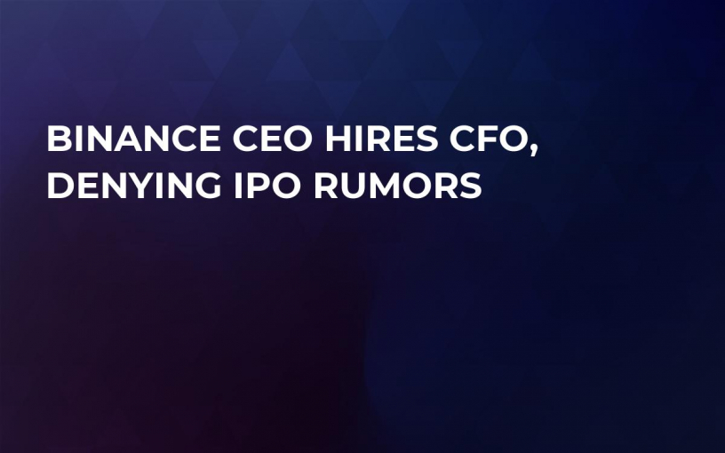 Binance CEO Hires CFO, Denying IPO Rumors