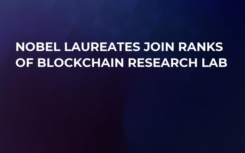 Nobel Laureates Join Ranks of Blockchain Research Lab