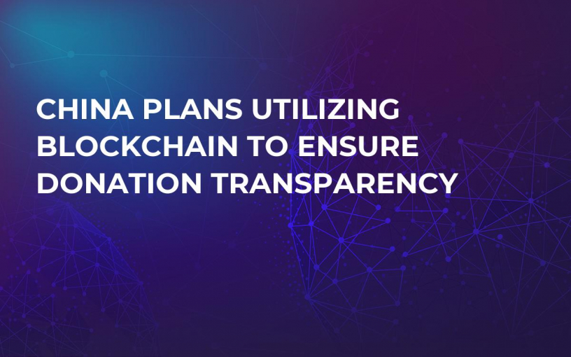 China Plans Utilizing Blockchain to Ensure Donation Transparency