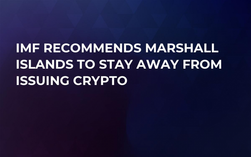 IMF Recommends Marshall Islands to Stay Away From Issuing Crypto