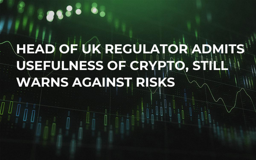 Head of UK Regulator Admits Usefulness of Crypto, Still Warns Against Risks