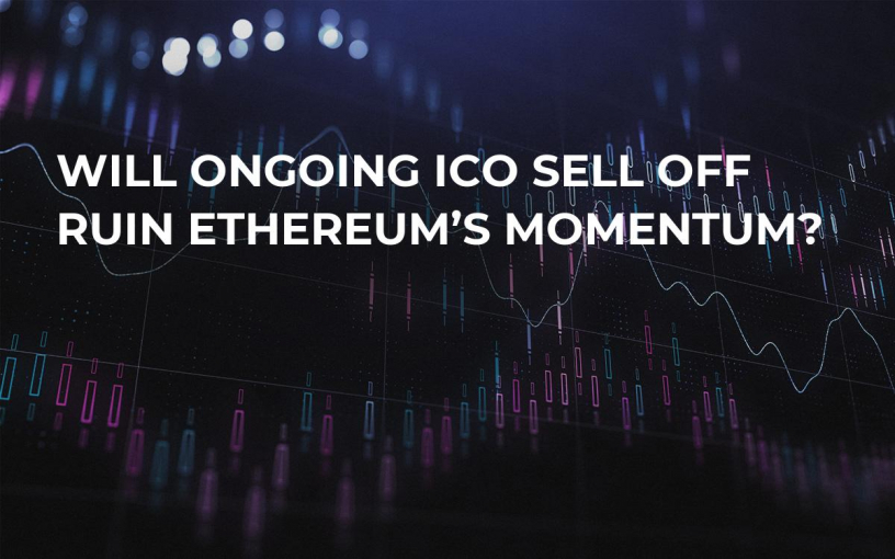 Will Ongoing ICO Sell Off Ruin Ethereum's Momentum?