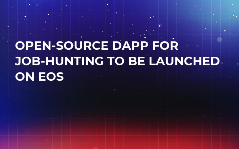 Open-Source DApp for Job-Hunting to Be Launched on EOS