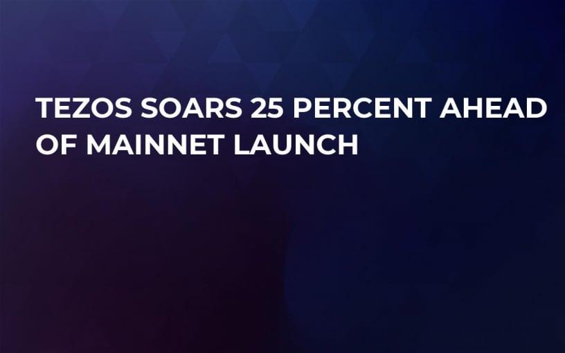 Tezos Soars 25 Percent Ahead of Mainnet Launch