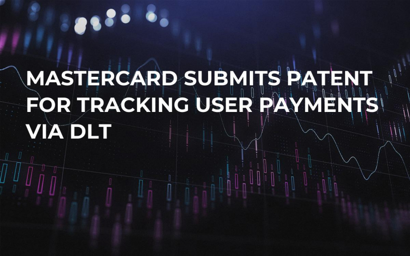 Mastercard Submits Patent for Tracking User Payments via DLT