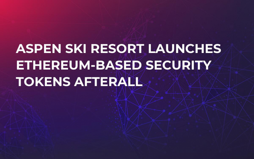 Aspen Ski Resort Launches Ethereum-Based Security Tokens Afterall