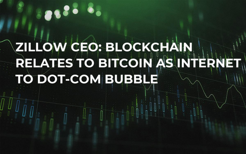 Zillow CEO: Blockchain Relates to Bitcoin as Internet to Dot-Com Bubble