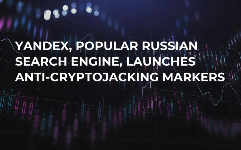Yandex, Popular Russian Search Engine, Launches Anti-Cryptojacking Markers