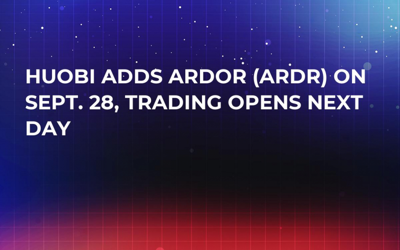 Huobi Adds Ardor (ARDR) on Sept. 28, Trading Opens Next Day