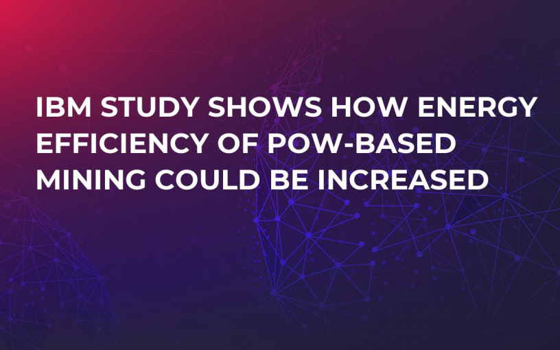 IBM Study Shows How Energy Efficiency of PoW-Based Mining Could be Increased