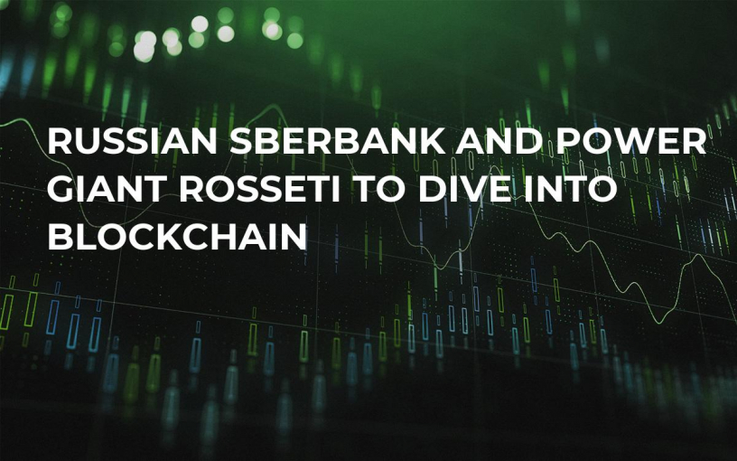 Russian Sberbank And Power Giant Rosseti To Dive Into Blockchain
