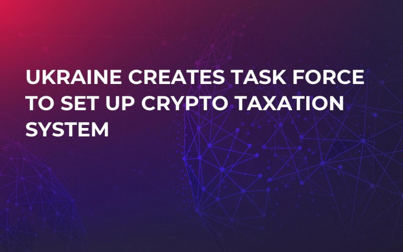 Ukraine Creates Task Force to Set Up Crypto Taxation System