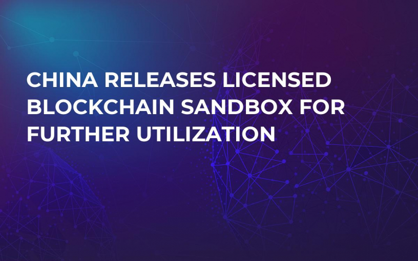 China Releases Licensed Blockchain Sandbox for Further Utilization