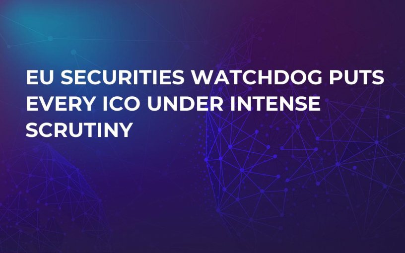 EU Securities Watchdog Puts Every ICO Under Intense Scrutiny