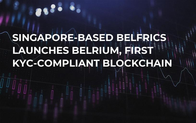 Singapore-based Belfrics Launches Belrium, First KYC-Compliant Blockchain