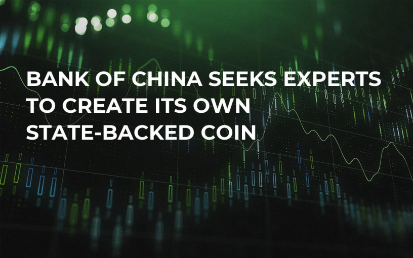 Bank of China Seeks Experts to Create Its Own State-Backed Coin