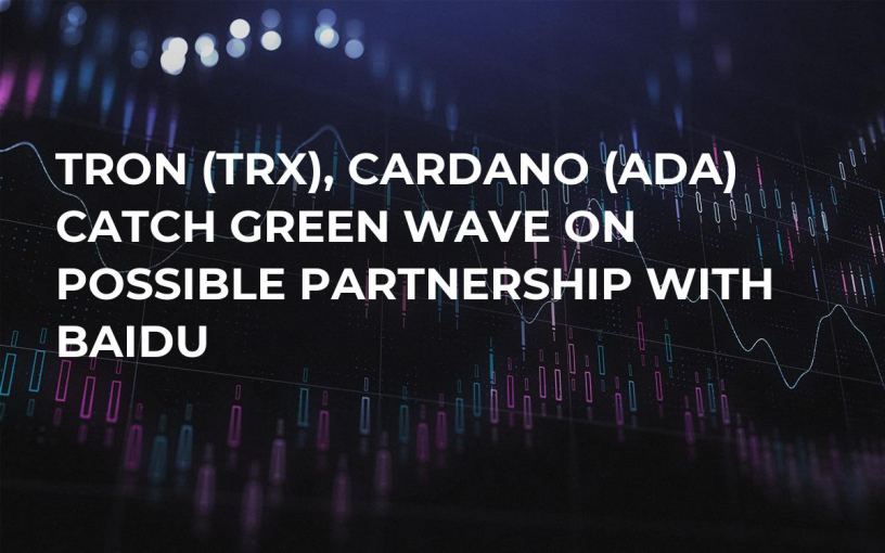 TRON (TRX), Cardano (ADA) Catch Green Wave on Possible Partnership with Baidu