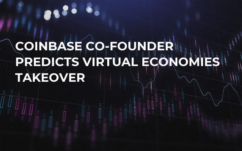Coinbase Co-Founder Predicts Virtual Economies Takeover