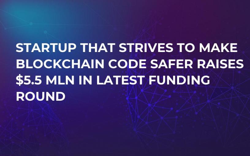 Startup That Strives to Make Blockchain Code Safer Raises $5.5 Mln in Latest Funding Round