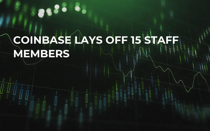 Coinbase Lays Off 15 Staff Members