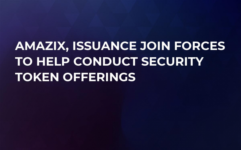 AmaZix, Issuance Join Forces to Help Conduct Security Token Offerings