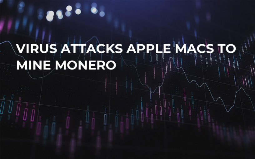 Virus Attacks Apple Macs to Mine Monero