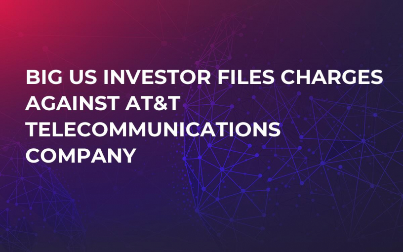 Big US Investor Files Charges Against AT&T Telecommunications Company