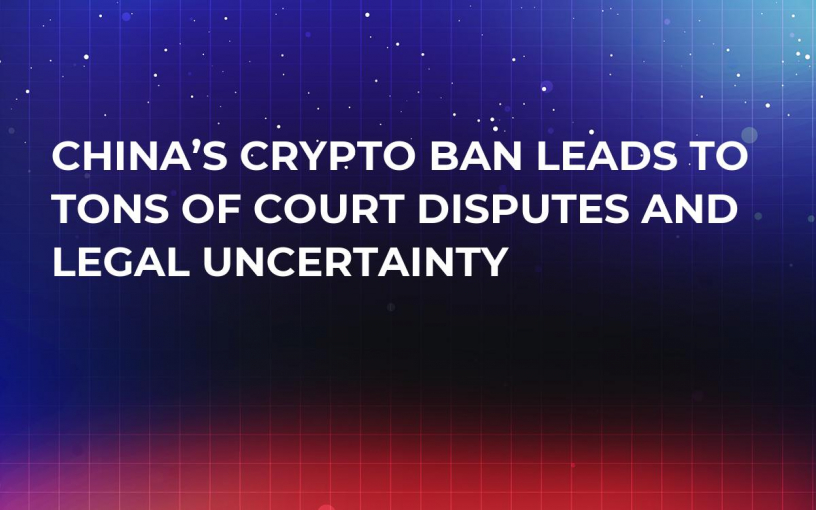 China's Crypto Ban Leads to Tons of Court Disputes and Legal Uncertainty