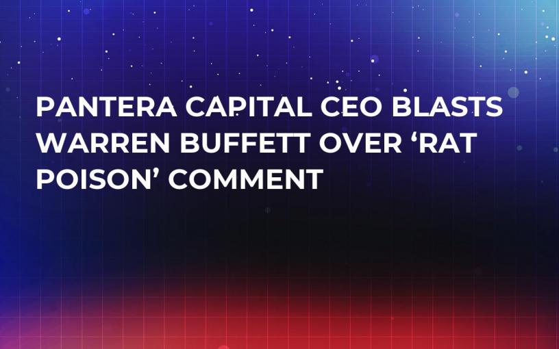 Pantera Capital CEO Blasts Warren Buffett Over 'Rat Poison' Comment