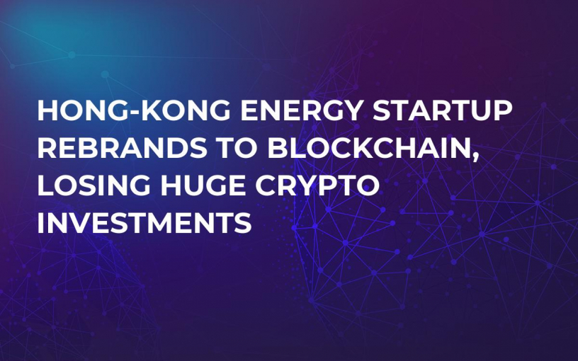 Hong-Kong Energy Startup Rebrands to Blockchain, Losing Huge Crypto Investments