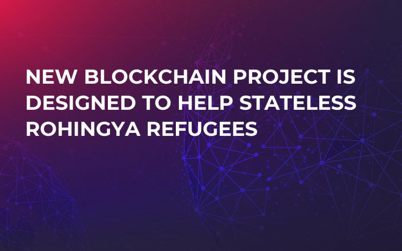 New Blockchain Project Is Designed to Help Stateless Rohingya Refugees