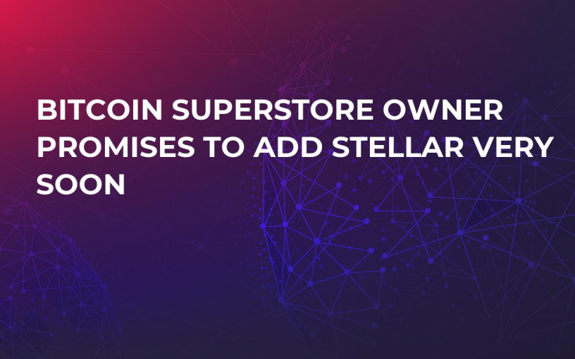 Bitcoin Superstore Owner Promises to Add Stellar Very Soon
