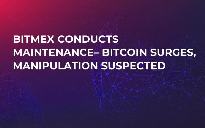 BitMEX Conducts Maintenance– Bitcoin Surges, Manipulation Suspected
