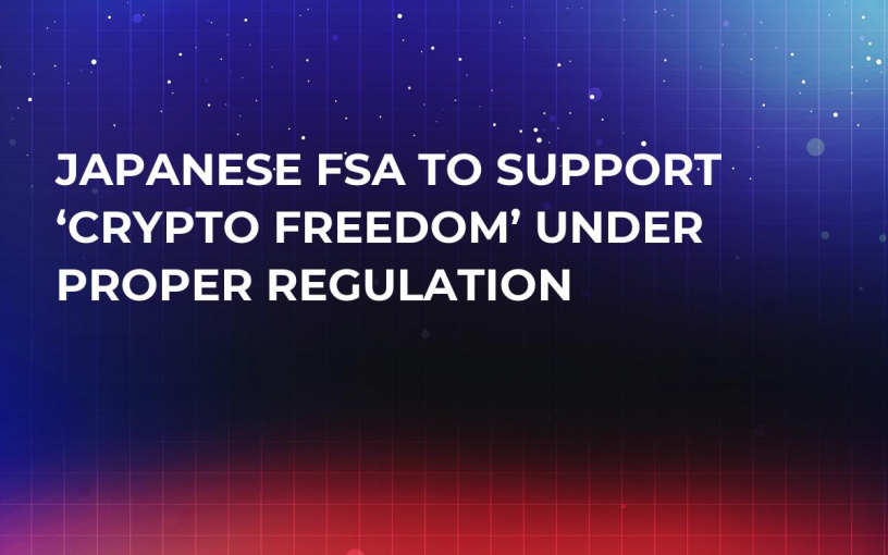 Japanese FSA to Support 'Crypto Freedom' Under Proper Regulation