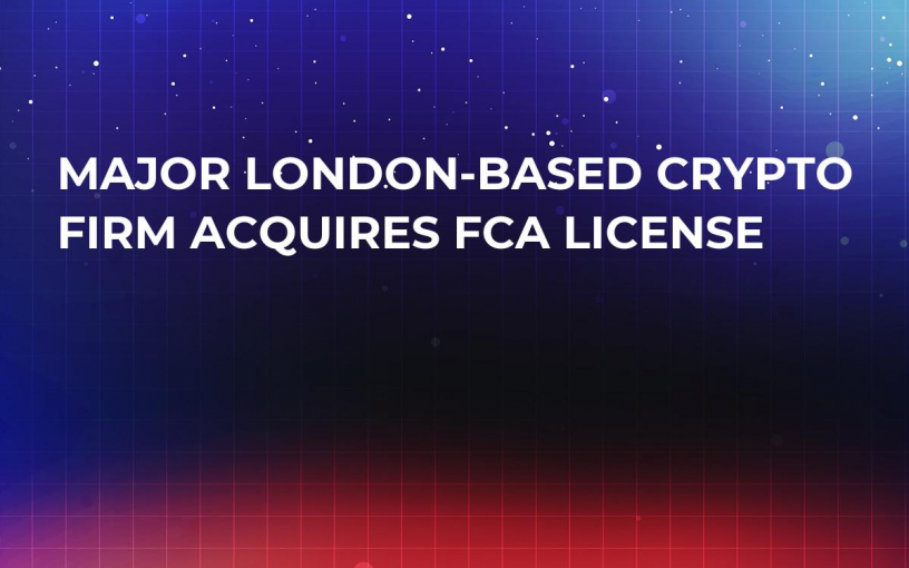 Major London-based Crypto Firm Acquires FCA License