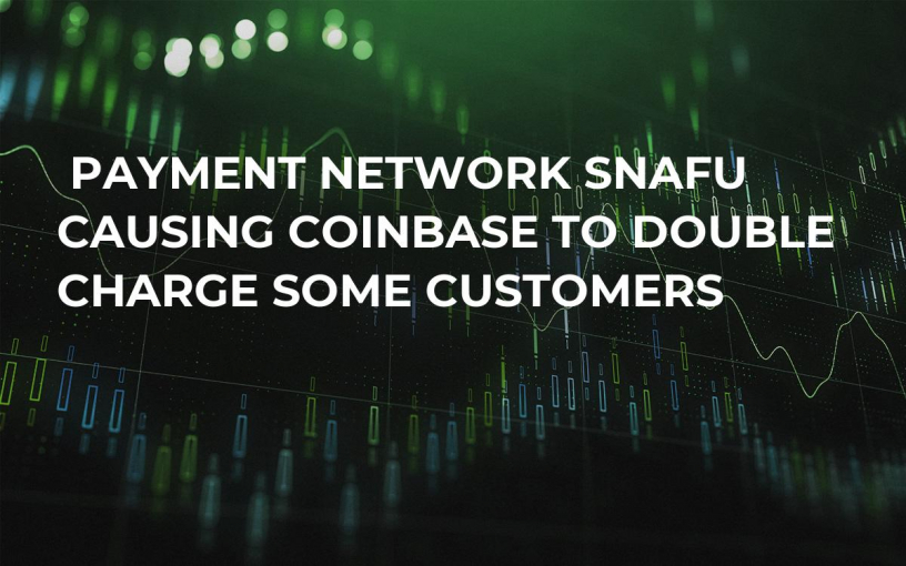 Payment Network Snafu Causing Coinbase to Double Charge Some Customers