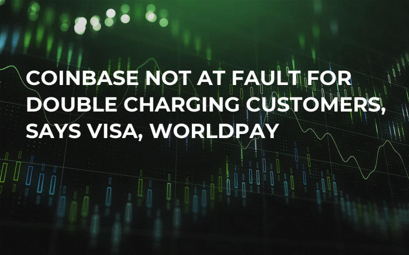 Coinbase Not at Fault for Double Charging Customers, Says Visa, Worldpay